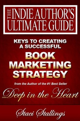 Keys to Creating a Successful Book Marketing Strategy (The Indie Author's Ultimate Guide)